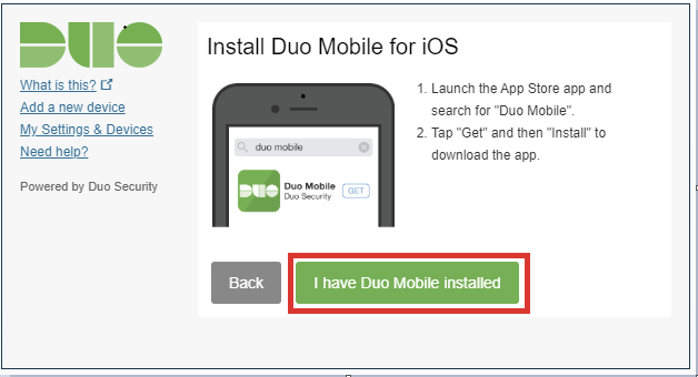 "Screenshot of the ""Install Duo Mobile"" prompt with the ""I have Duo Mobile installed"" button highlighted."